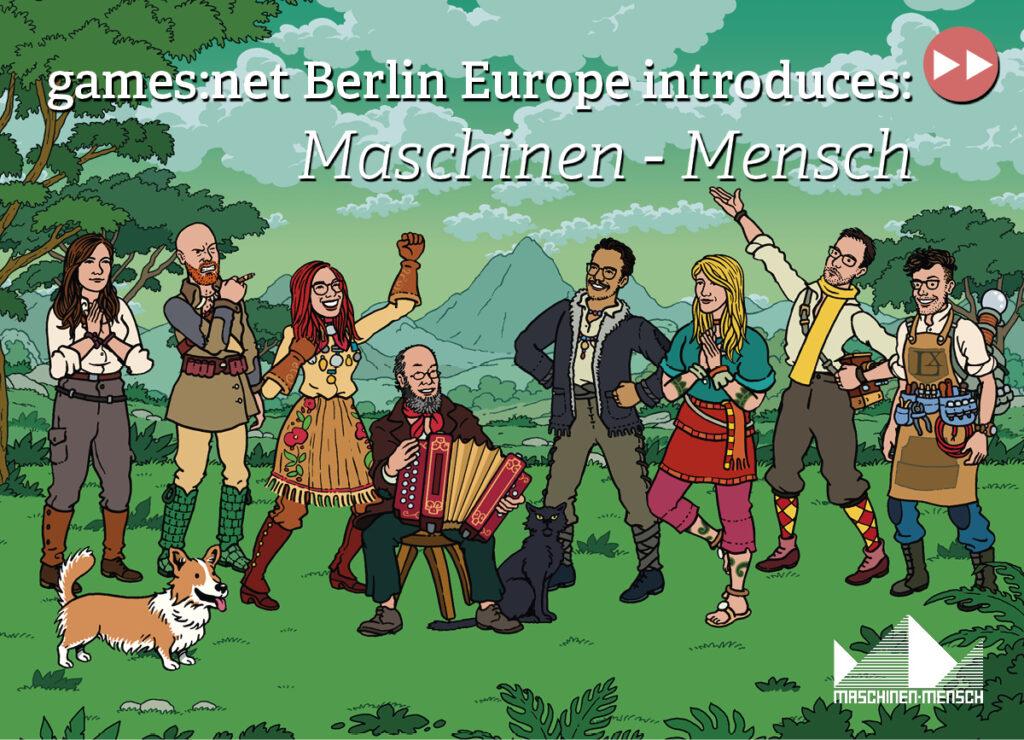games:net Berlin Europe introduces: Maschinen-Mensch
